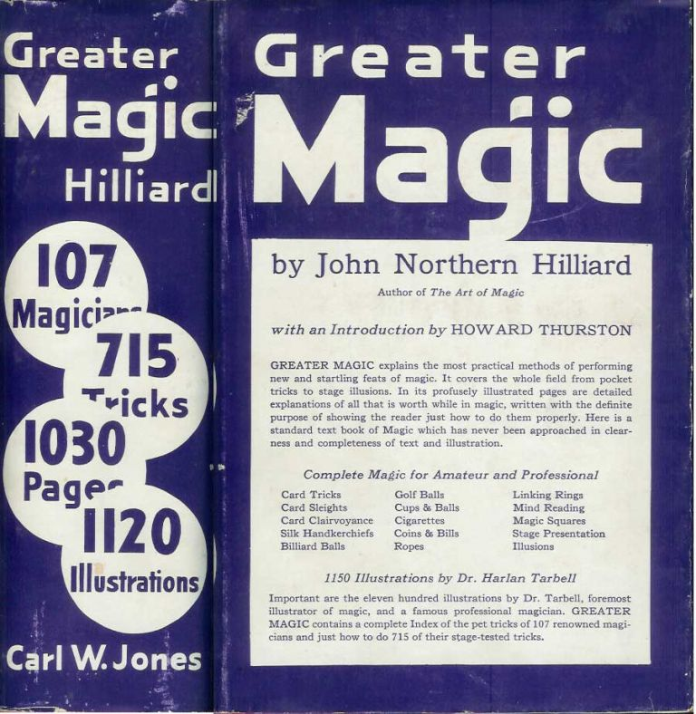GREATER MAGIC: A Practical Treatise on Modern Magic by John Northern Hilliard. His Manuscripts and Notes Edited by Carl W. Jones and Jean Hugard. 1150 Illustrations by Harlan Tarbell. Revised Edition. John Northern Hilliard.