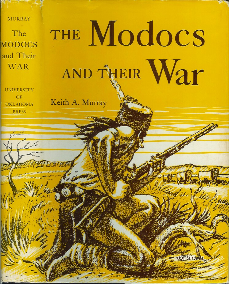 THE MODOCS AND THEIR WAR. Keith A. Murray.