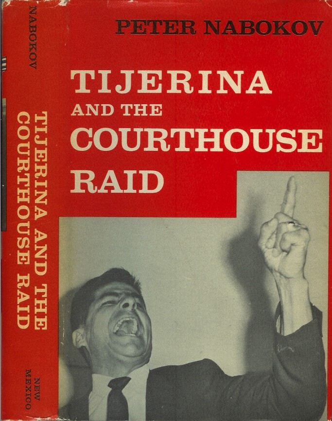 TEJERINA AND THE COURTHOUSE RAID. Peter Nabokov.