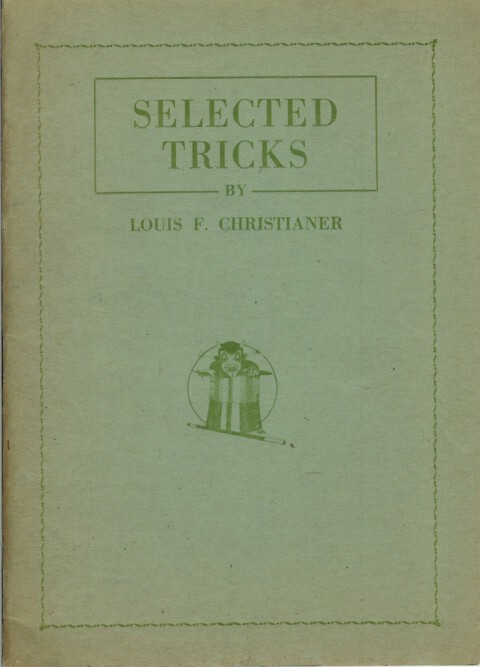 SELECTED TRICKS. Louis F. Christianer.