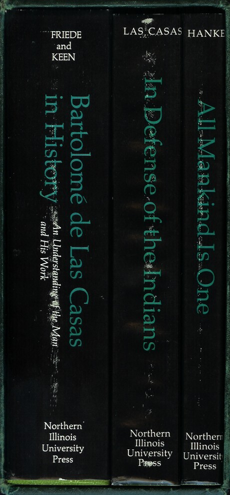 (3 volumes) BARTOLOME DE LAS CASAS IN HISTORY: Toward an Understanding of the Man and His Work (edited by Juan Friede and Benjamin Keen); IN DEFENSE OF THE INDIANS: The Defense of the Most Reverend Lord, Don Fray Bartolome de Las Casas, of the Order of Preachers, Late Bishop of Chiapa, Against the Persecutors and Slanderers of the Peoples of the New World Discovered Across the Seas (translated by Stafford Poole); ALL MANKIND IS ONE: A Study of the Disputation Between Bartolome de Las Casas and Juan Gines de Sepulveda on the Religious and Intellectual Capacity of the American Indians (by Lewis Hanke). Bartolome de. Las Casas, Juan Friede, Benjamin Keen, Lewis Hanke.