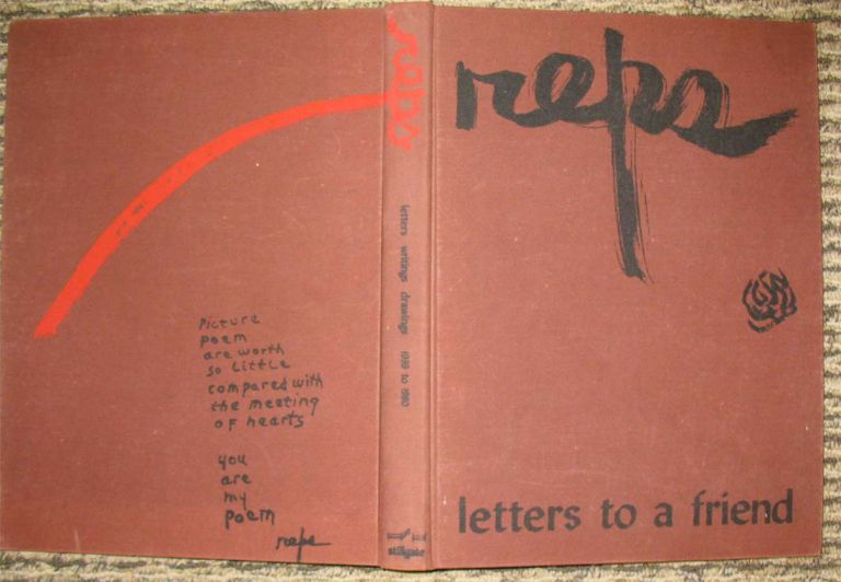 LETTERS TO A FRIEND - WRITINGS AND DRAWINGS - 1939 TO 1980. Paul Reps.