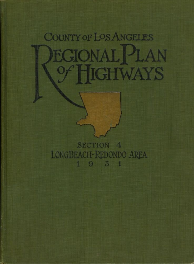 COMPREHENSIVE REPORT ON THE REGIONAL PLAN OF HIGHWAYS. Section 4: Long Beach-Redondo Area. William J. Fox.