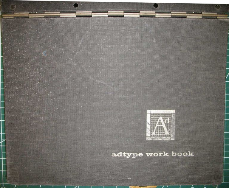 ADTYPE WORK BOOK: a complete showing of hundreds of type faces in current use, each in complete fonts and in all available sizes. linotype, monotype, foundry, photo lettering and associated photo processes. Adtype.
