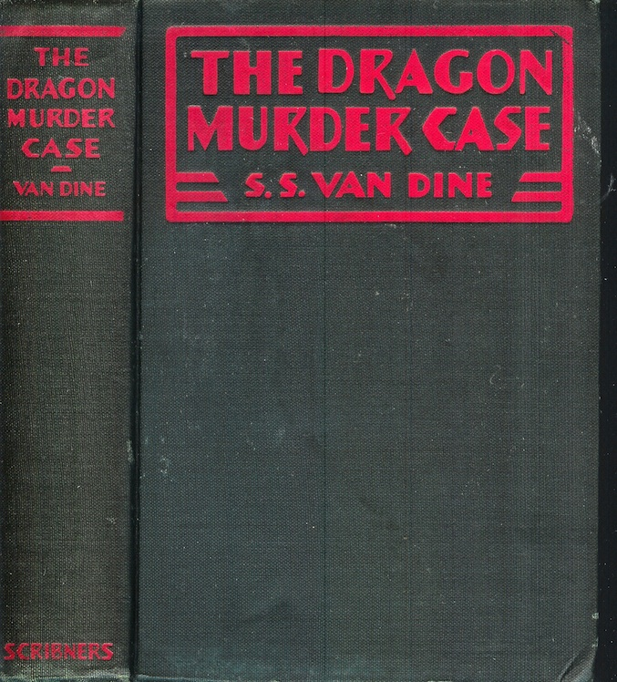 THE DRAGON MURDER CASE. S. S. Van Dine, Willard Huntington Wright.