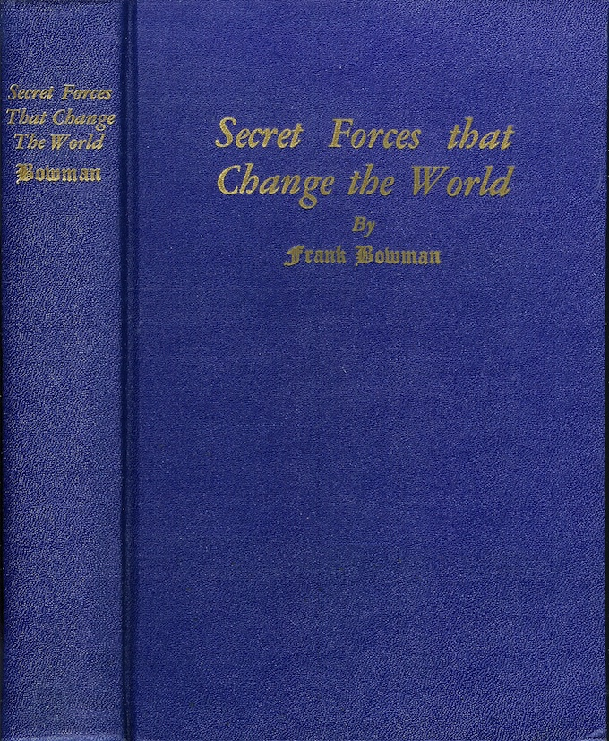 SECRET FORCES THAT CHANGE THE WORLD. Frank Bowman.
