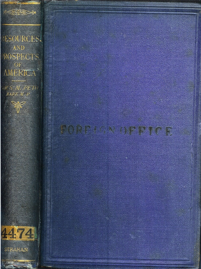 THE RESOURCES AND PROSPECTS OF AMERICA: Ascertained During a Visit to the States in the Autumn of 1865. Sir S. Morton Peto.