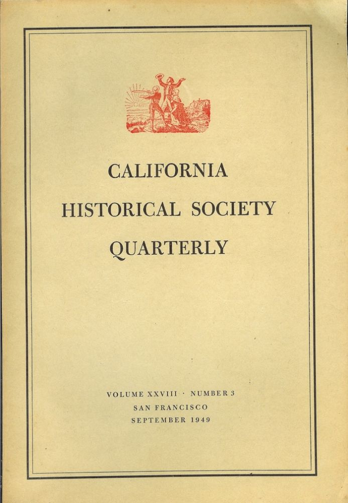 CALIFORNIA HISTORICAL SOCIETY QUARTERLY Volume XXVIII, Number 3 (September, 1949). Gladys C. Wickson.