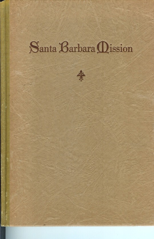 SOME FACTS ABOUT SANTA BARBARA MISSION. James A. Colligan, S. J.
