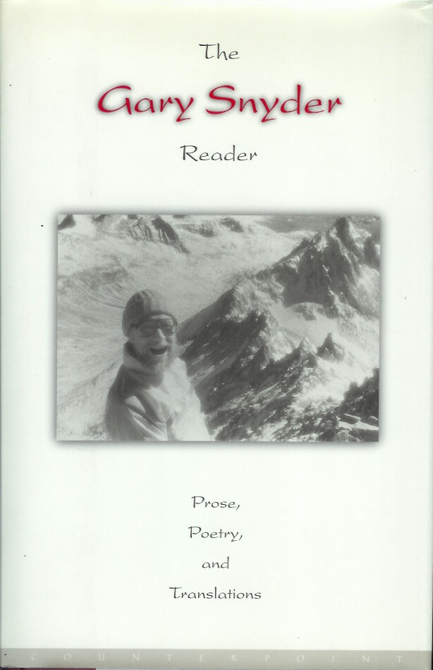 THE GARY SNYDER READER: Prose, Poetry, and Translations. 1952-1998. Gary Snyder.