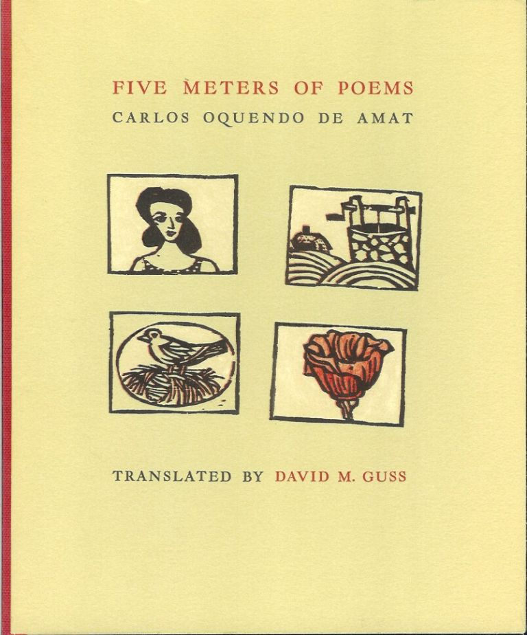 FIVE METERS OF POEMS. Carlos. Translated and Oquendo de Amat, David M. Guss.