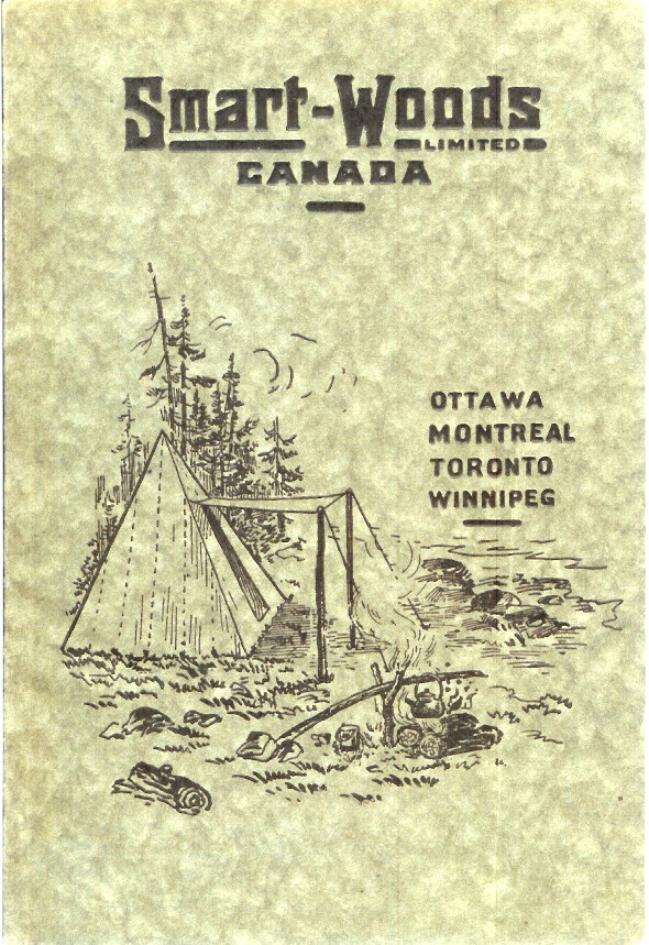 CATALOGUE NO. 5, SMART-WOODS LIMITED, OTTOWA CANADA. Manufacturers and Wholesalers. Tents, Awnings, Flags, Tarpaulins, Mackinaw Clothing, Workingmen's Shirts, Underwear and Socks, Jute and Cotton Bags. Camping/Outfitting, Ltd Smart-Woods.