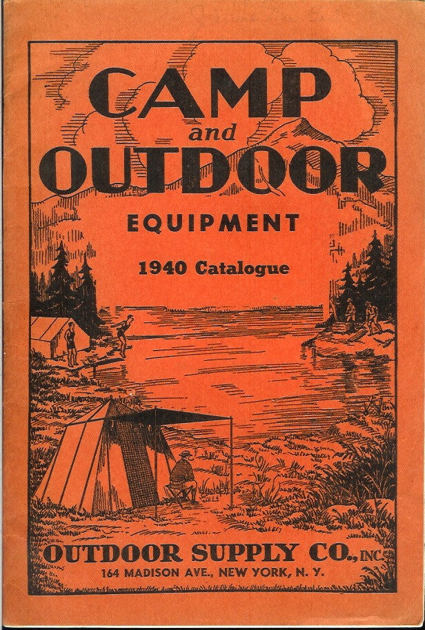 CAMP AND OUTDOOR EQUIPMENT, 1940. (cover title). Camping/Outfitting, Outdoor Supply Co.