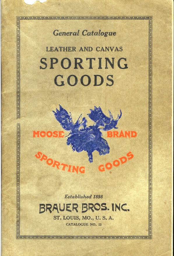 GENERAL CATALOGUE LEATHER AND CANVAS SPORTING GOODS. (cover title). Camping/Outfitting, Brauer Bros. Inc.
