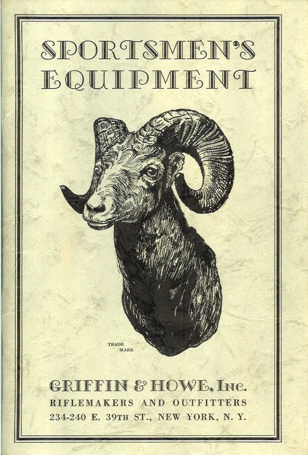 SPORTSMEN'S EQUIPMENT. Griffin & Howe, Inc. Riflemakers and Outfitters. (cover title). Camping/Outfitting, Griffin, Inc Howe.