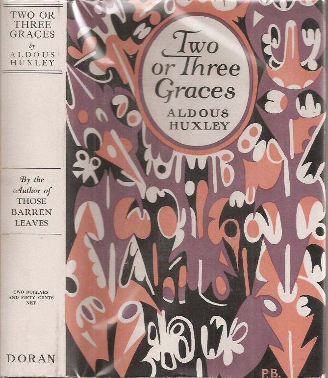 TWO OR THREE GRACES and Other Stories. Aldous Huxley.