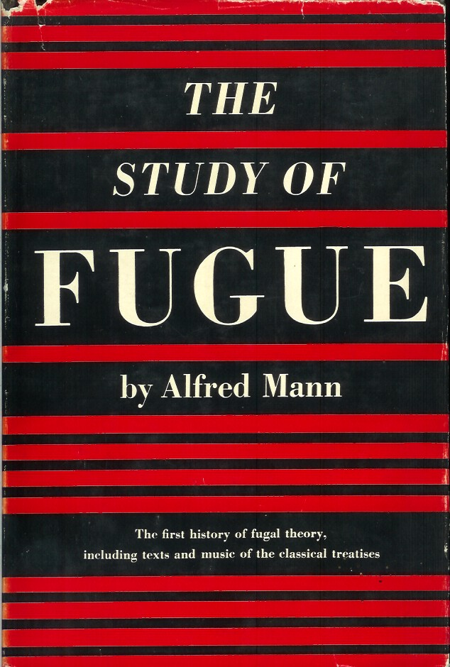 THE STUDY OF FUGUE. Alfred Mann.