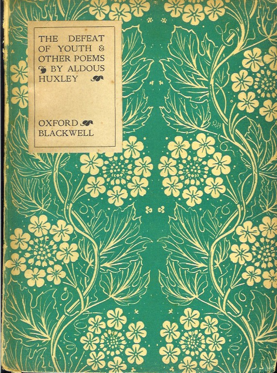 "THE DEFEAT OF YOUTH AND OTHER POEMS. (Third publication in Blackwell's ""The Initiates Series of Poetry by Proved Hands."" Aldous Huxley."