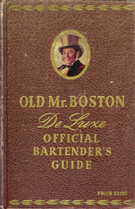 OLD MR. BOSTON DE LUXE OFFICIAL BARTENDER'S GUIDE: Compiled and Edited by leo COtton in collaboration with Old Time Boston Bartenders for Ben Burk Inc., Boston. Leo Cotton.