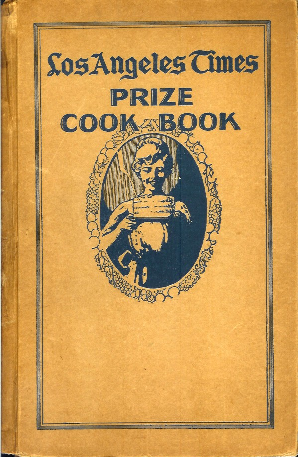 LOS ANGELES TIMES PRIZE COOK BOOK. A. L. Wyman.