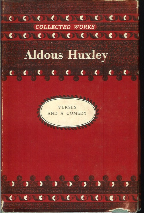 VERSES & A COMEDY: Early poems, Leda, The Cicadas, The World of Light. Aldous Huxley.