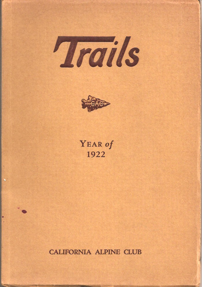 TRAILS: Devoted to Mountaineering. Published Annually by the California Alpine Club. Volume II, Number I. California Alpine Club.