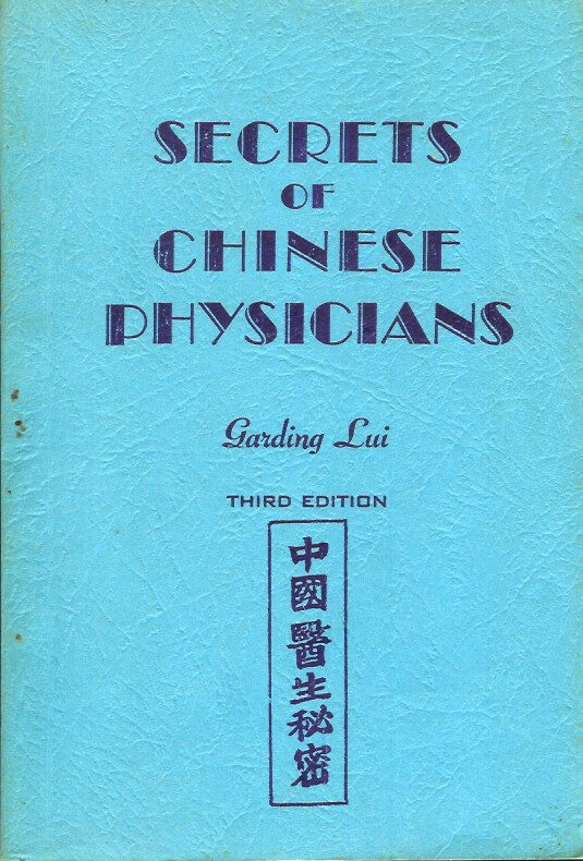 SECRETS OF CHINESE PHYSICIANS. Garding Lui.