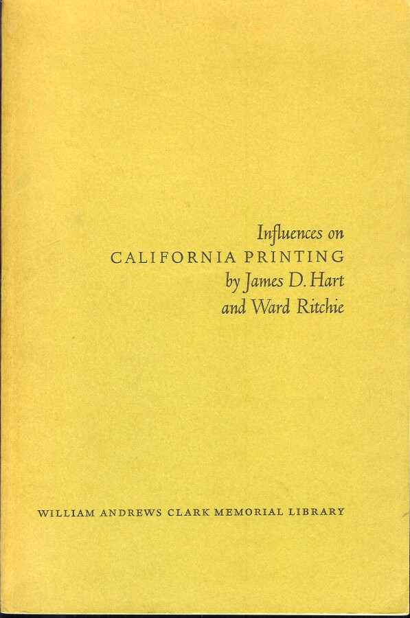 Influences on California Printing. Papers read at a Clark Library Seminar April 11, 1970. With an introduction by Andrew H. Horn and bibliography of the Primavera Press by J.M. Edelstein. James D. Hart, Ward Ritchie.