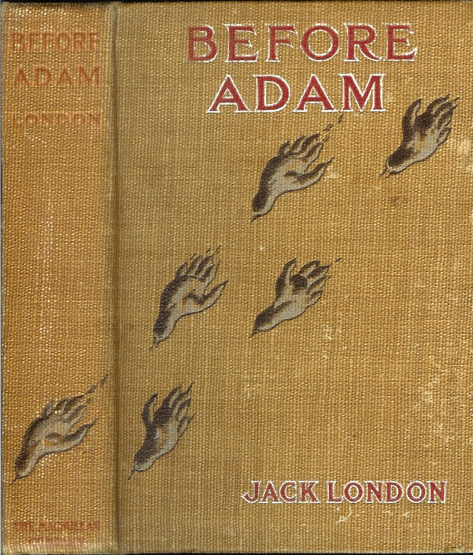 BEFORE ADAM (Unrecorded English edition). Jack London.