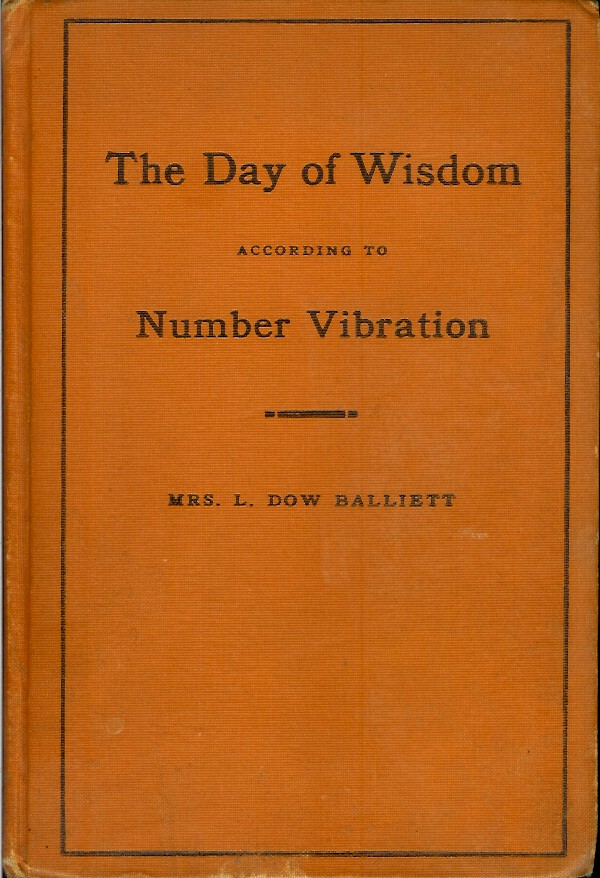 THE DAY OF WISDOM ACCORDING TO NUMBER VIBRATION. Mrs. L. Dow Bailliett.
