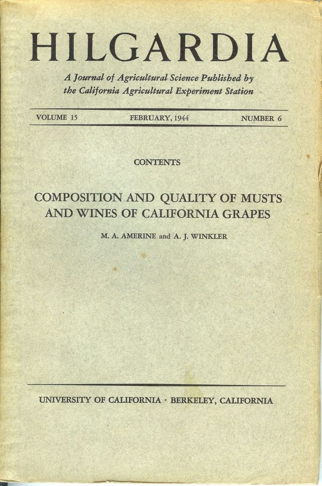 COMPOSITION AND QUALITY OF MUSTS AND WINES OF CALIFORNIA GRAPES. (Hilgardia, Vol. 15, No. 6. Feb., 1944). M. A. Amerine, A. J. Winkler.