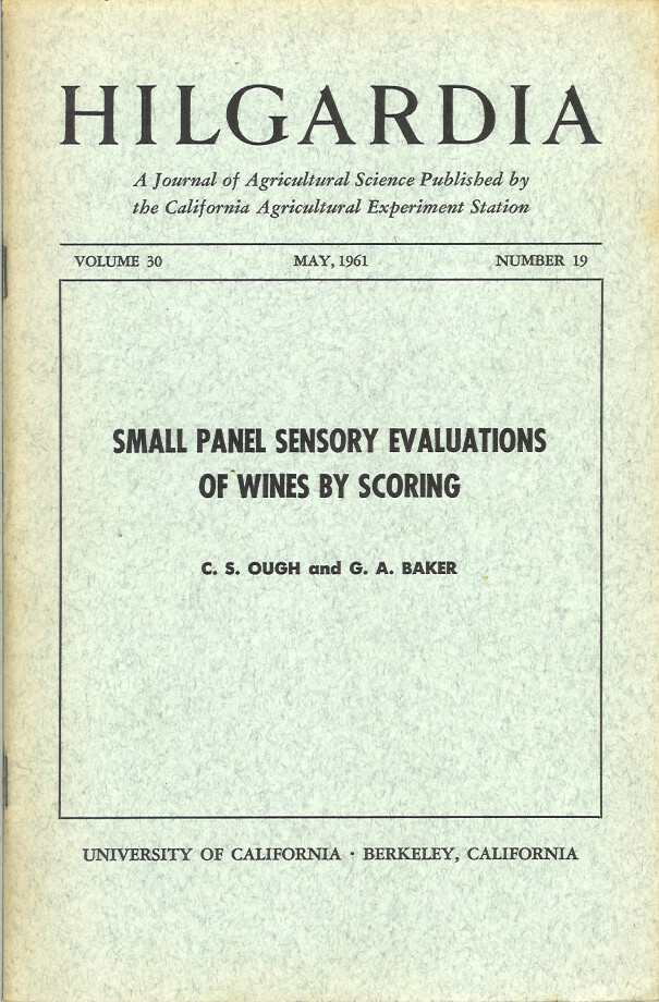 SMALL PANEL SENSORY EVALUATIONS OF WINES BY SCORING. (Hilgardia, Vol. 30, No. 19. May, 1961). C. S. Ough, G. A. Baker.