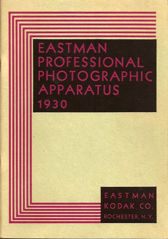 CATALOGUE OF EASTMAN PROFESSIONAL PHOTOGRAPHIC APPARATUS AND MATERIALS, 1930. Century, F. & S., Cirkut, Sterling and Crown products formerly manufactured by the Eastman Kodak Company (Folmer & Schwing Department) are now made by The Folmer Graflex Corporation. For Sale by Eastman Kodak Company. Easman Kodak Company.