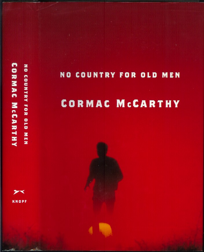 NO COUNTRY FOR OLD MEN. Cormac McCarthy.