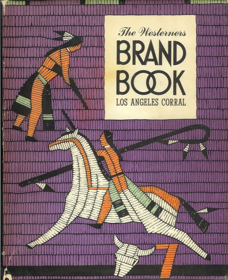 THE WESTERNERS BRAND BOOK, LOS ANGELES CORRAL, BOOK Number 7. W. W. Robinson.