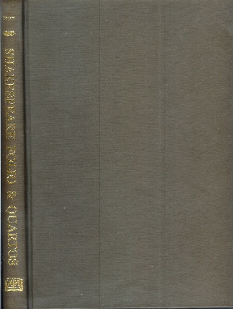 SHAKESPEARE FOLIOS AND QUARTOS: A Study in the Bibliography of Shakespeare's Plays, 1594-1685. Alfred W. Pollard.