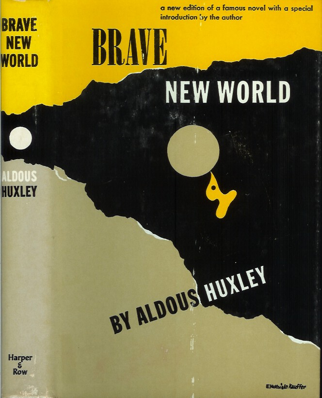 BRAVE NEW WORLD: A Novel. With a foreword for this edition. Aldous Huxley.