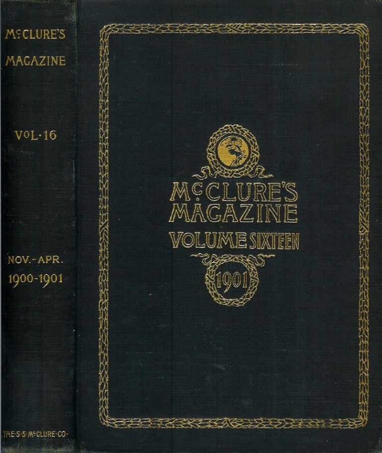 "MCCLURE'S MAGAZINE. Volume XVI. November, 1900, to April, 1901. (Contains ""The Law of Life"" by Jack London and ""Billy's Tearless Woe"" by Frederic Remington. Jack London, Frederick Remington."