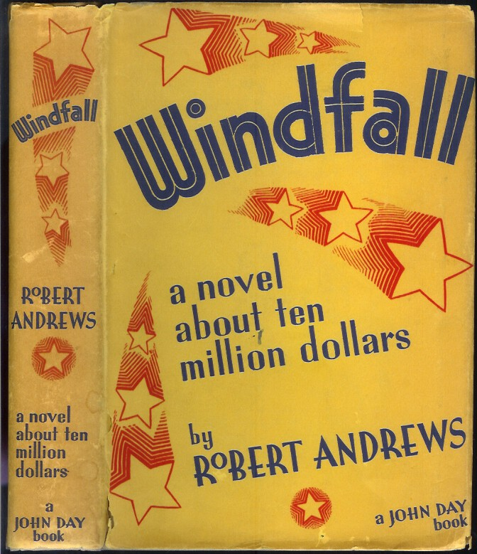 WINDFALL: A Novel about Ten Million Dollars. (INSCRIBED BY AUTHOR). Robert Andrews.