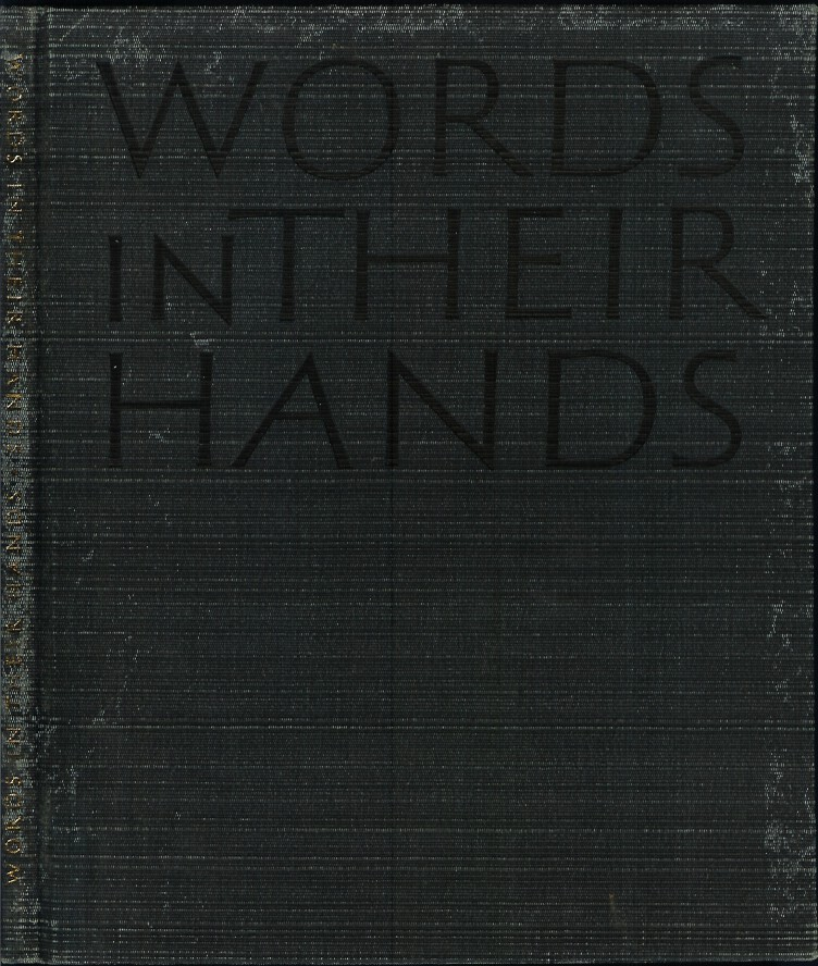 WORDS IN THEIR HANDS: A Series of Photographs by Walter Nurenberg with a Commentary by Beatrice Warde. (Cambridge Christmas Book for 1964). Beatrice Warde, Walter Nurenberg.