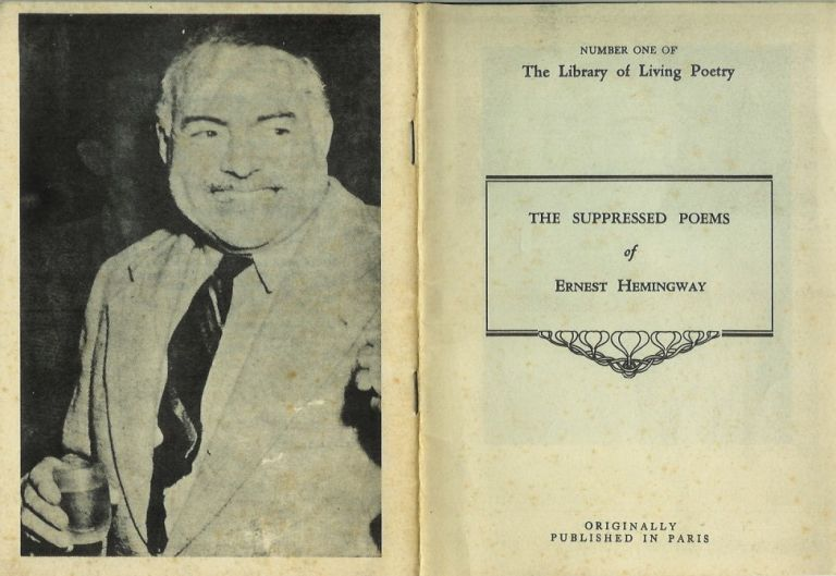 THE SUPPRESSED POEMS OF ERNEST HEMINGWAY. Number One of the Library of Living Poetry. Originally Published in Paris. Ernest Hemingway.