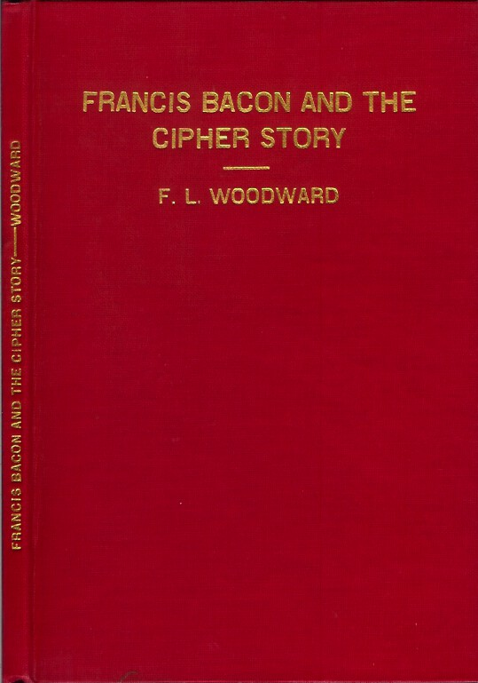 FRANCIS BACON AND THE CIPHER STORY. F. L. Woodward.