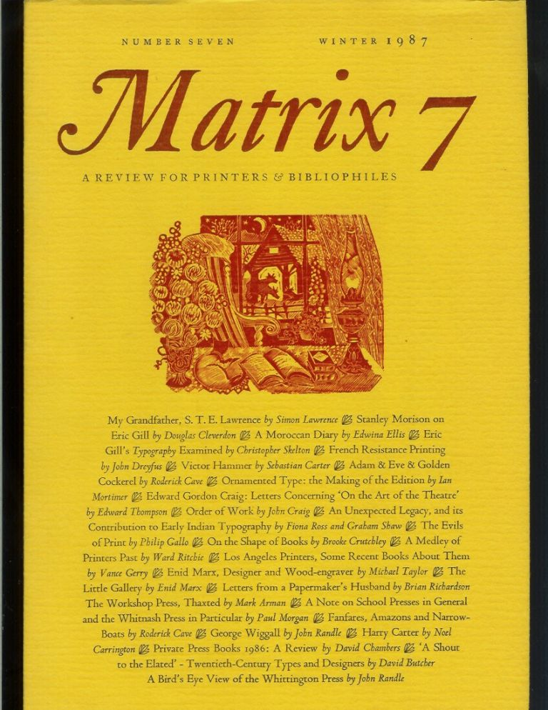 MATRIX 7: A Review for Printers and Bibliophiles. Number Seven, Winter 1987. John and Rosalind Randle.