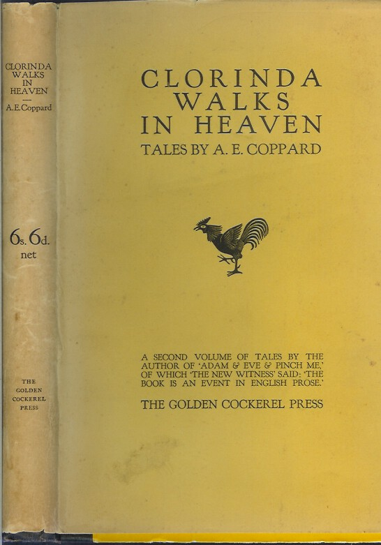 CLORINDA WALKS IN HEAVEN: Tales by A. E. Coppard. A. E. Coppard.
