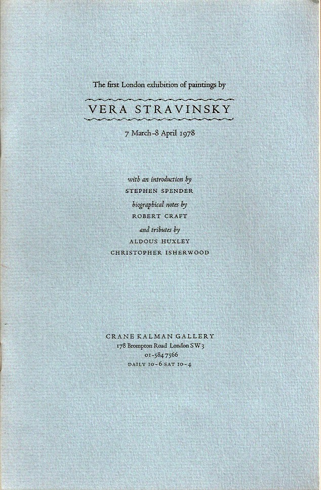THE FIRST LONDON EXHIBITION OF PAINTINGS BY VERA STRAVINSKY. biographical Stephen Spender, Robert Craft, Aldous Huxley, Christopher Isherwood, an annotated, Introduction.