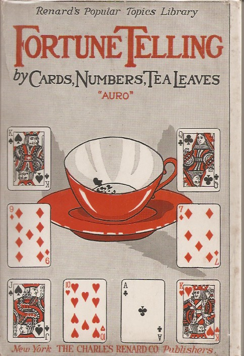 FORTUNE TELLING BY CARDS, NUMBERS AND TEA LEAVES. Jean Tucker, Caroline Bannister.