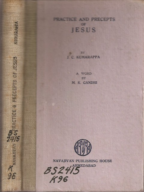 PRACTICE AND PRECEPTS OF JESUS. J. C. Kumarappa, M. K. Gandhi.