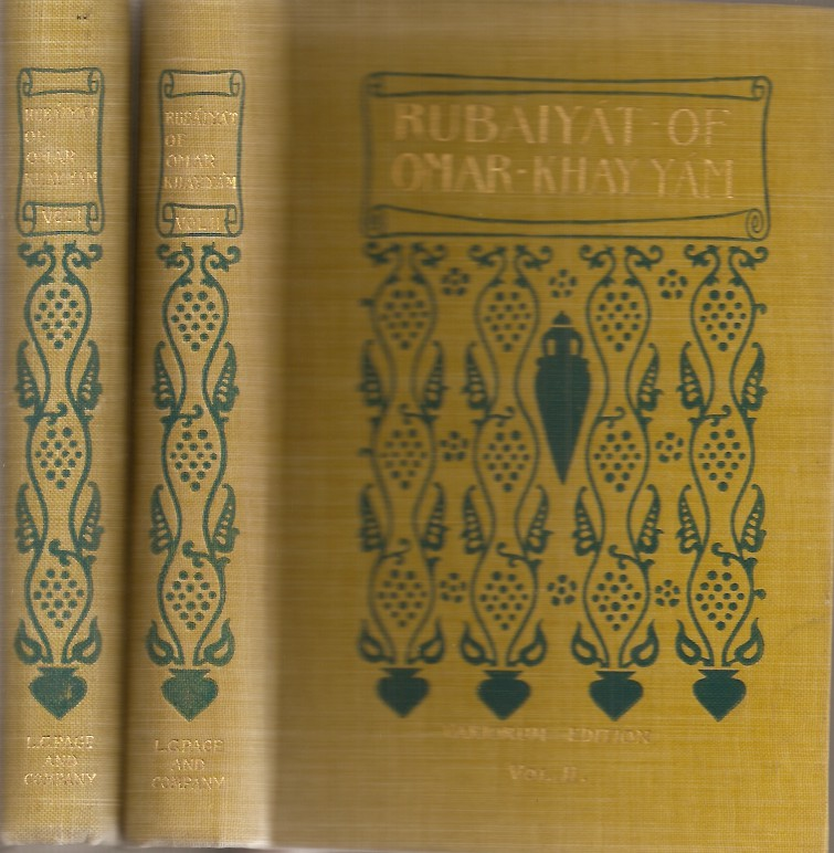 THE RUBAIYAT OF OMAR KHAYYAM: English, French, and German translations comparatively arranged in accordance with the text of Edward Fitzgerald's version with further selections, notes, biographies, bibliography and other material collected and edited by Nathan Haskell Dole. Omar Khayyam. Edward Fitzgerald translation., Nathan Haskell Dole.