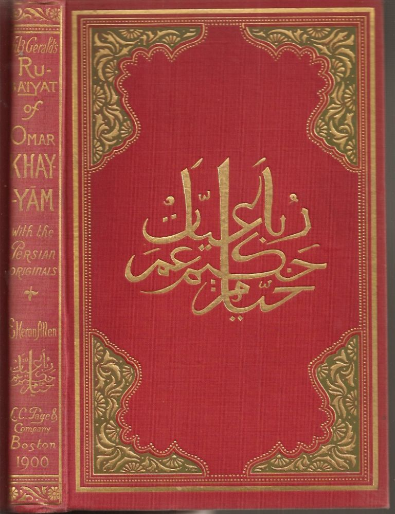 Edward Fitzgerald's Rubaiyat of Omar Khayyam with Their Original Persian Sources Collated from His Own Mss., and Literally Translated by Edward Heron-Allen. Omar Khayyam.