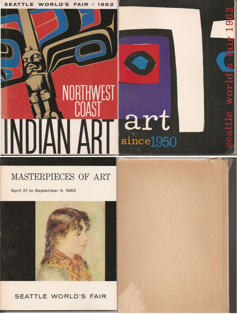 NORTHWEST COAST INDIAN ART: An Exhibit at the Seattle World's Fair Fine Arts Pavilion; ART SINCE 1950: American and International; MASTERPIECES Of ART: Fine Arts Pavilion Catalogue. Exhibitions at the Seattle World's Fair, April 21 to September 4, 1962. (3 volumes, boxed). Erna Gunther.